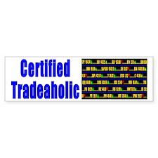Certified tradeaholic Bumper Bumper Sticker