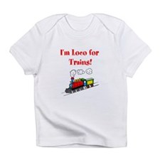 Loco for Trains-R- Infant T-Shirt
