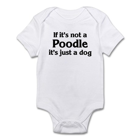 Poodle: If it's not Infant Bodysuit
