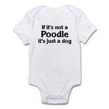 Poodle: If it's not Infant Bodysuit