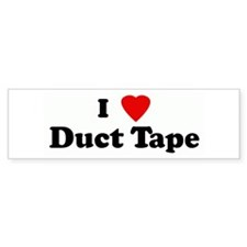 I Love Duct Tape Bumper Bumper Sticker