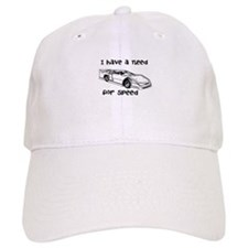 i have a need for speed Baseball Cap