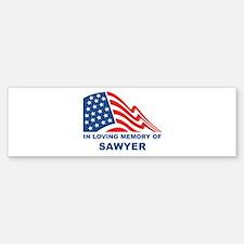 Loving Memory of Sawyer Bumper Bumper Bumper Sticker