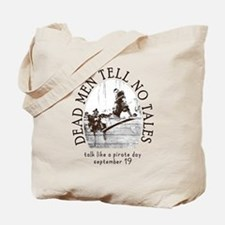 Dead Men Tell No Tales Talk Like a Pirate Day Tote