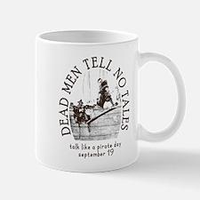 Dead Men Tell No Tales Talk Like a Pirate Day Mug
