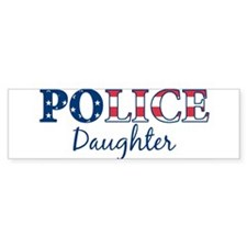 Police Daughter - patriotic Bumper Bumper Sticker