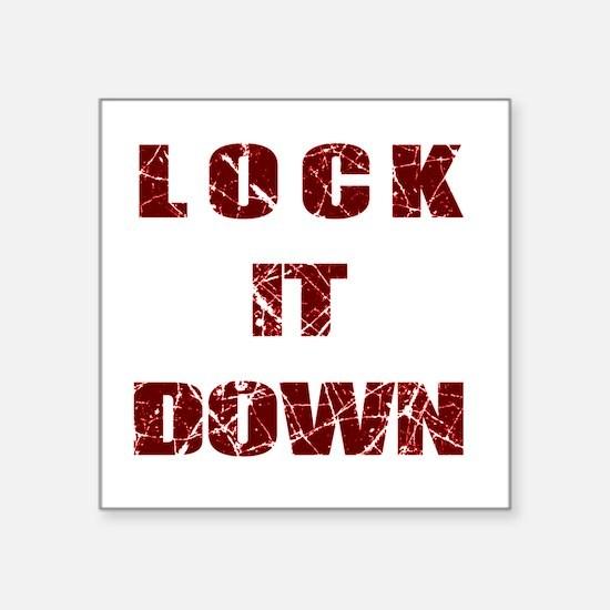 Lock it Down Sticker