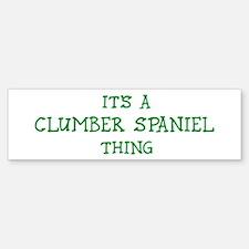 Clumber Spaniel thing Bumper Bumper Bumper Sticker