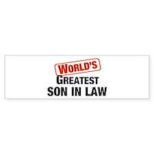 World's Greatest Son In Law Bumper Bumper Sticker