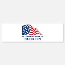 Loving Memory of Napoleon Bumper Bumper Bumper Sticker
