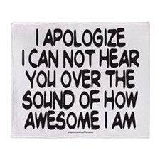 SOUND OF HOW AWESOME I AM Throw Blanket