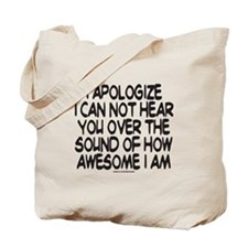 SOUND OF HOW AWESOME I AM Tote Bag