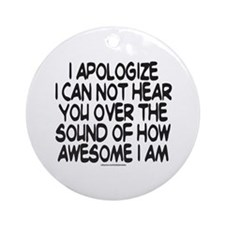 SOUND OF HOW AWESOME I AM Ornament (Round)