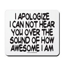 SOUND OF HOW AWESOME I AM Mousepad