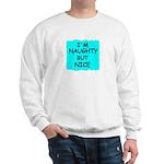 I'M NAUGHTY BUT NICE Sweatshirt