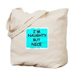 I'M NAUGHTY BUT NICE Tote Bag