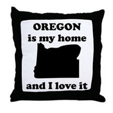 Oregon Is My Home And I Love It Throw Pillow