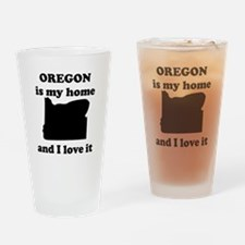 Oregon Is My Home And I Love It Drinking Glass