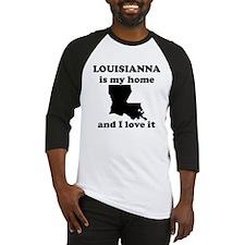 Louisiana Is My Home And I Love It Baseball Jersey