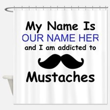 Custom Addicted To Mustaches Shower Curtain