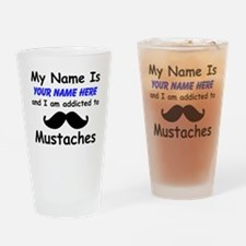 Custom Addicted To Mustaches Drinking Glass