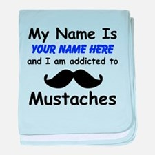 Custom Addicted To Mustaches baby blanket