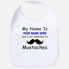 Custom Addicted To Mustaches Bib