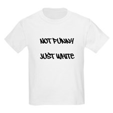 Not Funny, Just White T-Shirt