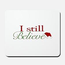 I Still Believe (Santa Claus) Mousepad