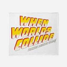 when_worlds_collide-2 Throw Blanket