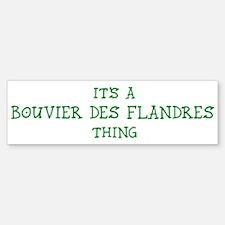 Bouvier des Flandres thing Bumper Bumper Bumper Sticker