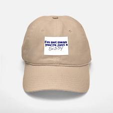 I'm not mean Baseball Baseball Cap
