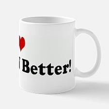 I Love KELLAN Better! Mug
