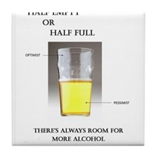 Half Empty or Half Full -- You Decide Tile Coaster