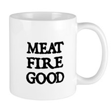 MEAT,FIRE,GOOD Mug