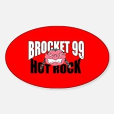Brocket 99 - Hot Rock Oval Decal