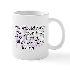 """""""I Sell Drugs For A Living"""" Mug"""