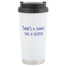 Theres a chance this is scotch Travel Mug