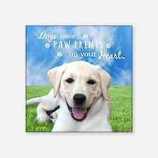 """Dogs leave paw prints on yo Square Sticker 3"""" x 3"""""""