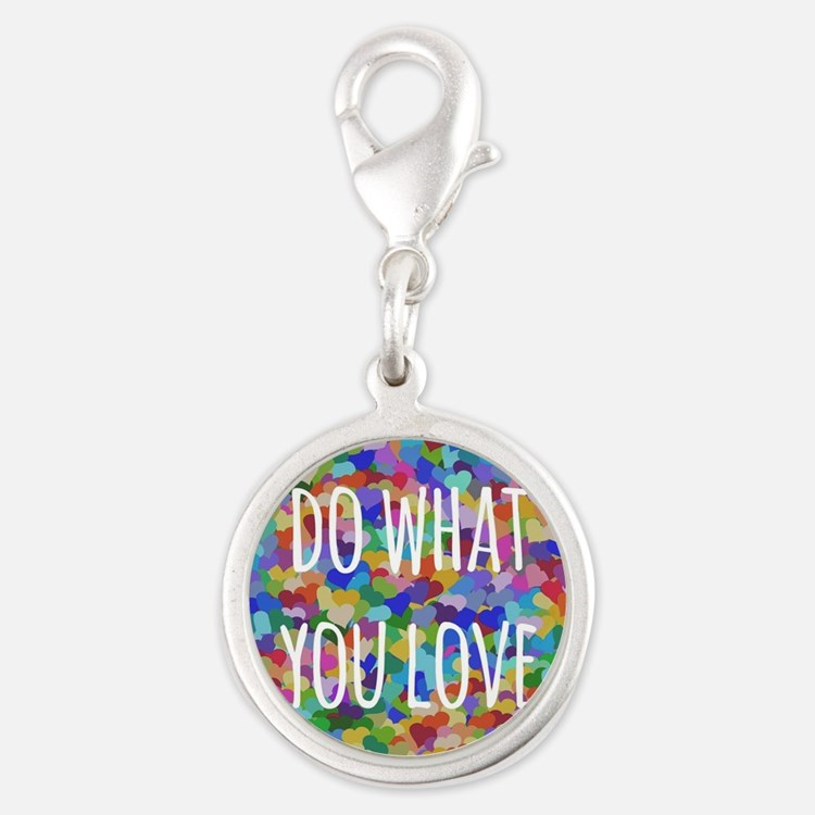 Do what you love Silver Round Charm