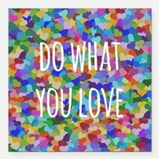 """Do what you love Square Car Magnet 3"""" x 3"""""""