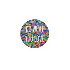Do what you love Mini Button