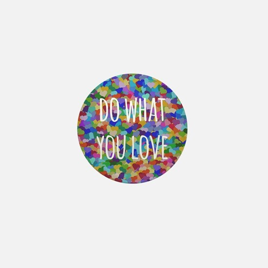 Do what you love Mini Button