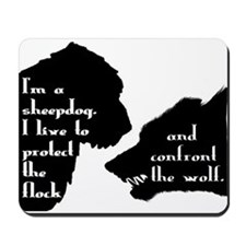 Im a Sheepdog Mousepad