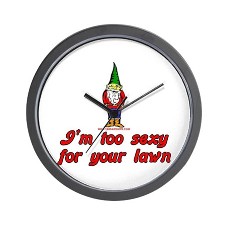 I'm Too Sexy For Your Lawn Wall Clock
