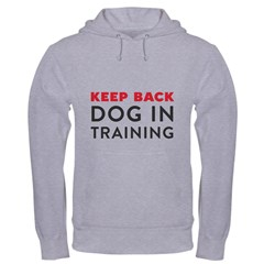 Dog in Training Hoodie (2 sides)