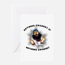Nothing Changes Greeting Card