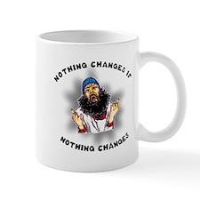 Nothing Changes Mug