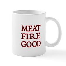 MEAT,FIRE,GOOD 2 Mug