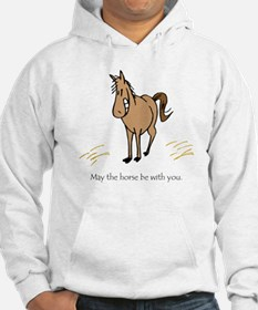 May the horse be w/you. Hoodie